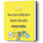 How to turn a hobby into an online business ebook